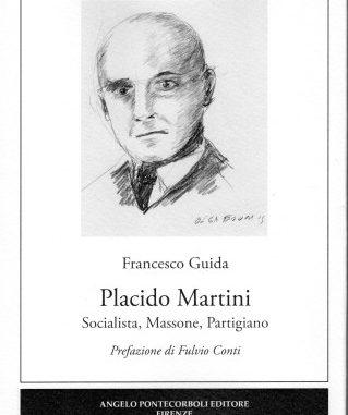 Placido Martini-Socialista, Massone, Partigiano-Francesco Guida-ISBN 978-88-99695-01-9